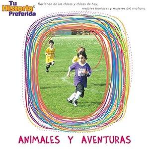 Animales y Aventuras [Adventures with Animals (Texto Completo)] Performance