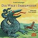 Die Welt der Fabelwesen Hörbuch von Frank Schwieger Gesprochen von: Peter Kaempfe