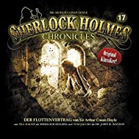 Der Flottenvertrag (Sherlock Holmes Chronicles 17) Hörbuch