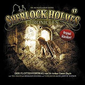 Der Flottenvertrag (Sherlock Holmes Chronicles 17) Hörspiel