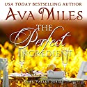 The Perfect Ingredient: Dare Valley Series Book 7 (       UNABRIDGED) by Ava Miles Narrated by Em Eldridge