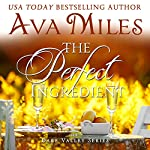 The Perfect Ingredient: Dare Valley Series Book 7 | Ava Miles