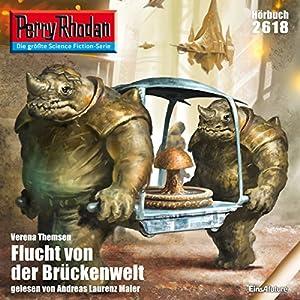Flucht von der Brückenwelt (Perry Rhodan 2618) Hörbuch
