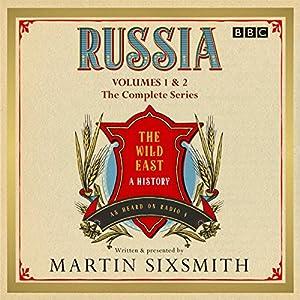 Russia: The Wild East: The Complete BBC Radio 4 Series Radio/TV von Martin Sixsmith Gesprochen von: Martin Sixsmith
