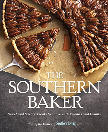 The Southern Baker: Sweet & Savory Treats to Share with Friends and Family (Baking For Friends compare prices)