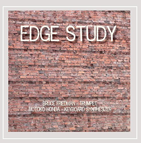 Bruce Friedman & Motoko Honda - Edge Study