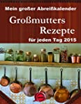 Abrei�kalender - Gro�mutters Rezepte...