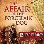 The Affair of the Porcelain Dog | Jess Faraday