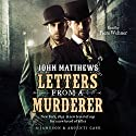 Letters from a Murderer (       UNABRIDGED) by John Matthews Narrated by Piers Wehner