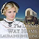 The Long Way Home: A Secret Refuge Series # 3 (       UNABRIDGED) by Lauraine Snelling Narrated by Meredith Mitchell