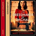 The Dressmaker of Dachau Audiobook by Mary Chamberlain Narrated by Julie Teal