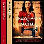 The Dressmaker of Dachau | Mary Chamberlain