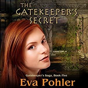 The Gatekeeper's Secret: Gatekeeper's Saga, Book Five | [Eva Pohler]