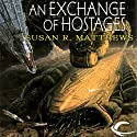 An Exchange of Hostages: Jurisdiction Universe, Book 1 Audiobook by Susan R. Matthews Narrated by Stefan Rudnicki