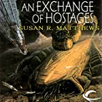An Exchange of Hostages: Jurisdiction Universe, Book 1 (       UNABRIDGED) by Susan R. Matthews Narrated by Stefan Rudnicki