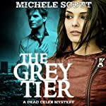 The Grey Tier: A Dead Celeb Mystery, Book 1 | Michele Scott