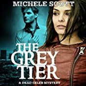 The Grey Tier: A Dead Celeb Mystery, Book 1 | [Michele Scott]