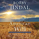 American Will: The Forgotten Choices That Changed Our Republic | Bobby Jindal