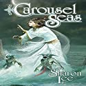 Carousel Seas: Archer's Beach, Book 3 (       UNABRIDGED) by Sharon Lee Narrated by Elisabeth Rodgers