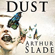Dust Audiobook by Arthur Slade Narrated by Arthur Slade
