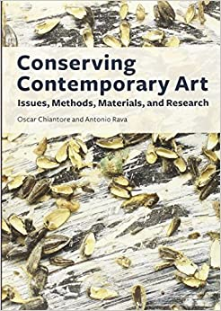 Conserving Contemporary Art: Issues, Methods, Materials
