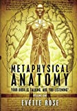 img - for Metaphysical Anatomy: Your body is talking, are you listening? book / textbook / text book