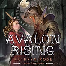 Avalon Rising: A Metal & Lace Novel (       UNABRIDGED) by Kathryn Rose Narrated by Gemma Dawson