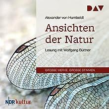 Ansichten der Natur Hörbuch von Alexander von Humboldt Gesprochen von: Wolfgang Büttner