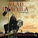 Vlad Dracula: The Dragon Prince Audiobook by Michael Augustyn Narrated by Matt Guardabascio