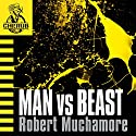 Cherub: Man vs Beast Audiobook by Robert Muchamore Narrated by Simon Scardifield