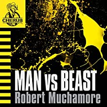 Cherub: Man vs Beast (       UNABRIDGED) by Robert Muchamore Narrated by Simon Scardifield