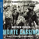 Monte Cassino: The Story of the Hardest-Fought Battle of World War Two | Matthew Parker