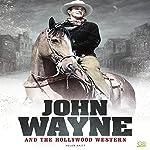 John Wayne and the Hollywood Western |  Go Entertain