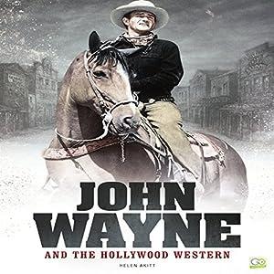 John Wayne and the Hollywood Western Hörbuch von  Go Entertain Gesprochen von: Thomas Block
