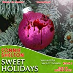 Sweet Holidays: Samantha Sweet Series, Book 3 (       UNABRIDGED) by Connie Shelton Narrated by Andrea Bates