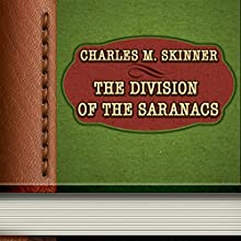 The Division of the Saranacs (       UNABRIDGED) by Charles Skinner Narrated by Sofia Bezuglova