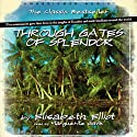 Through Gates of Splendor (       UNABRIDGED) by Elisabeth Elliot Narrated by Marguerite Gavin