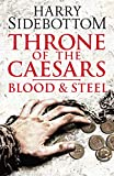 Blood and Steel (Throne of the Caesars, Book 2)