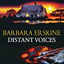 Distant Voices (       UNABRIDGED) by Barbara Erskine Narrated by Rowena Cooper