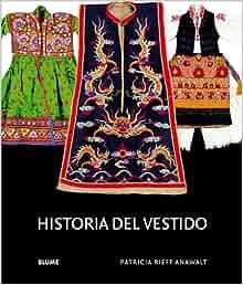 Historia del vestido (Spanish Edition): Patricia Reiff Anawalt