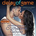 Delay of Game: Portland Storm, Book 4 (       UNABRIDGED) by Catherine Gayle Narrated by Angel Clark