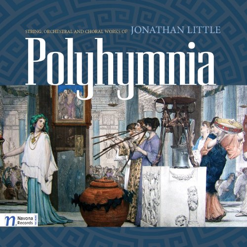 Buy Polyhymnia: String, Orchestral and Choral Works of Jonathan Little From amazon