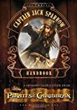 Jason Heller The Captain Jack Sparrow Handbook: A Guide to Swashbuckling with the Pirates of the Caribbean