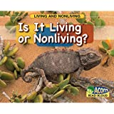 Is It Living or Nonliving? (Living and Nonliving)