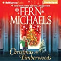 Christmas At Timberwoods (       UNABRIDGED) by Fern Michaels Narrated by Tanya Eby
