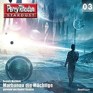 Marhannu die Mächtige (Perry Rhodan Stardust 3) Hörbuch