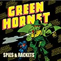 Green Hornet: Spies & Rackets  by Fran Striker Narrated by Bob Hall
