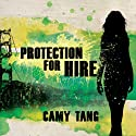 Protection for Hire: A Novel (       UNABRIDGED) by Camy Tang Narrated by Emily Durante