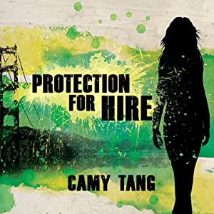Protection for Hire: A Novel | [Camy Tang]