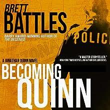 Becoming Quinn: Jonathan Quinn Series Prequel (       UNABRIDGED) by Brett Battles Narrated by Scott Brick